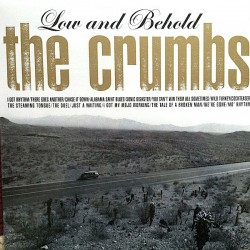 The Crumbs ‎– Low And Behold