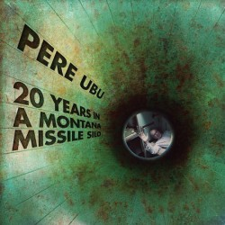 Pere Ubu ‎– 20 Years In A...