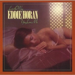 Eddie Horan - Love The Way...