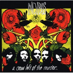 Incubus - A Crow Left Of...