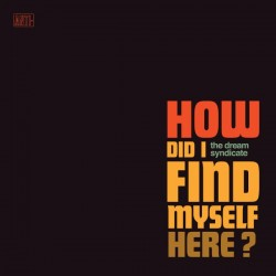 The Dream Syndicate – How...