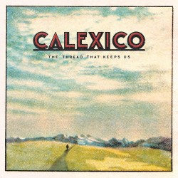 Calexico ‎– The Thread That...