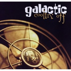 (CD)    Galactic - Coolin' Off