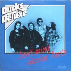 Ducks Deluxe   - Don't Mind...